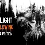 Reseña: Dying Light The Following – Enhaced Edition